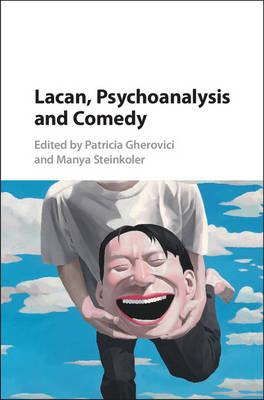 Lacan, Psychoanalysis, and Comedy (BOK)