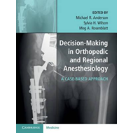 Decision-Making in Orthopedic and Regional Anesthesiology (BOK)