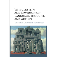 Wittgenstein and Davidson on Language, Thought, and Action (BOK)