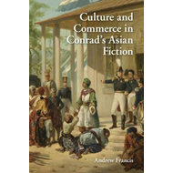 Culture and Commerce in Conrad's Asian Fiction (BOK)