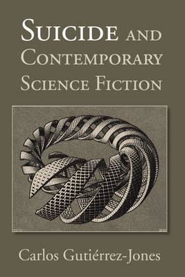 Suicide and Contemporary Science Fiction (BOK)