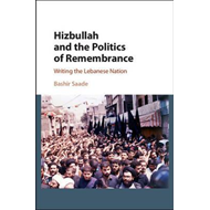 Hizbullah and the Politics of Remembrance (BOK)