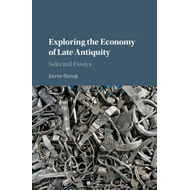 Exploring the Economy of Late Antiquity (BOK)
