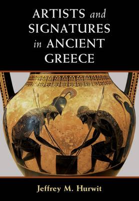 Artists and Signatures in Ancient Greece (BOK)