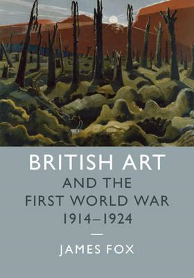 British Art and the First World War, 1914-1924 (BOK)