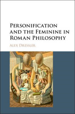 Personification and the Feminine in Roman Philosophy (BOK)