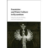 Fountains and Water Culture in Byzantium (BOK)