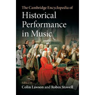 Cambridge Encyclopedia of Historical Performance in Music (BOK)