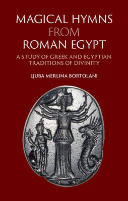 Magical Hymns from Roman Egypt (BOK)
