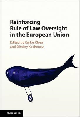 Reinforcing Rule of Law Oversight in the European Union (BOK)