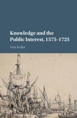 Knowledge and the Public Interest, 1575-1725 (BOK)