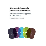 Working Relationally in and across Practices (BOK)