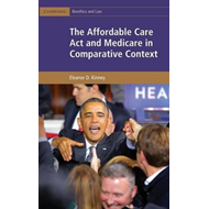 Affordable Care Act and Medicare in Comparative Context (BOK)