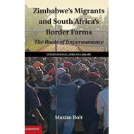 Zimbabwe's Migrants and South Africa's Border Farms (BOK)