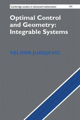 Optimal Control and Geometry: Integrable Systems (BOK)