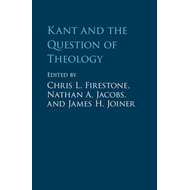 Kant and the Question of Theology (BOK)