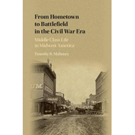 From Hometown to Battlefield in the Civil War Era (BOK)