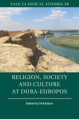 Religion, Society and Culture at Dura-Europos (BOK)