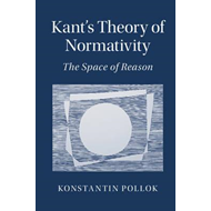 Kant's Theory of Normativity (BOK)