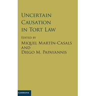 Uncertain Causation in Tort Law (BOK)