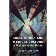 Shell-Shock and Medical Culture in First World War Britain (BOK)