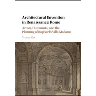 Architectural Invention in Renaissance Rome (BOK)