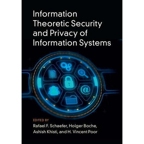 Information Theoretic Security and Privacy of Information Sy (BOK)