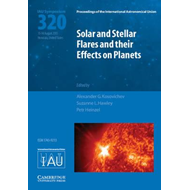 Solar and Stellar Flares and their Effects on Planets (IAU S (BOK)