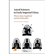 Astral Sciences in Early Imperial China (BOK)