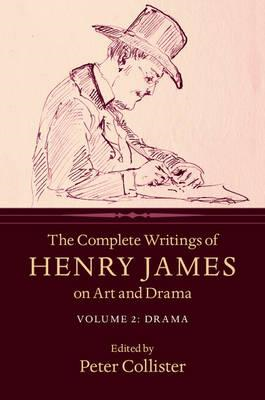 Complete Writings of Henry James on Art and Drama: Volume 2, (BOK)