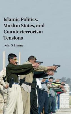 Islamic Politics, Muslim States, and Counterterrorism Tensio (BOK)