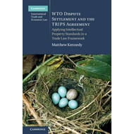 WTO Dispute Settlement and the TRIPS Agreement (BOK)