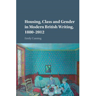 Housing, Class and Gender in Modern British Writing, 1880-20 (BOK)