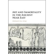 Art and Immortality in the Ancient Near East (BOK)