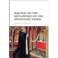 Aquinas on the Metaphysics of the Hypostatic Union (BOK)