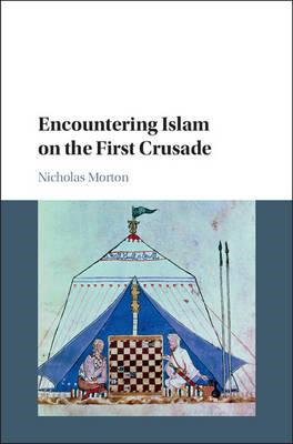 Encountering Islam on the First Crusade (BOK)