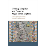 Writing, Kingship and Power in Anglo-Saxon England (BOK)