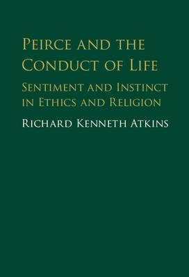 Peirce and the Conduct of Life (BOK)