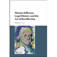 Thomas Jefferson, Legal History, and the Art of Recollection (BOK)