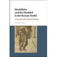 Disabilities and the Disabled in the Roman World (BOK)