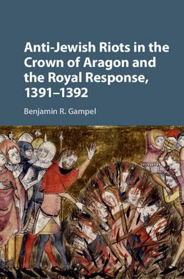 Anti-Jewish Riots in the Crown of Aragon and the Royal Respo (BOK)
