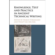 Knowledge, Text and Practice in Ancient Technical Writing (BOK)
