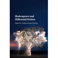 Shakespeare and Millennial Fiction (BOK)