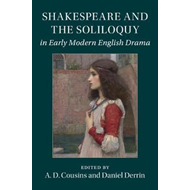 Shakespeare and the Soliloquy in Early Modern English Drama (BOK)