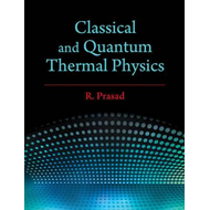 Classical and Quantum Thermal Physics (BOK)