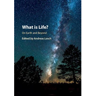 What is Life? On Earth and Beyond (BOK)