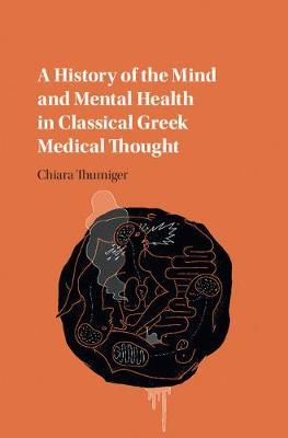 History of the Mind and Mental Health in Classical Greek Med (BOK)