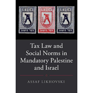 Tax Law and Social Norms in Mandatory Palestine and Israel (BOK)