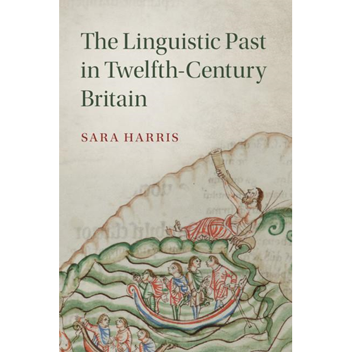 Linguistic Past in Twelfth-Century Britain (BOK)