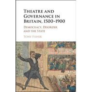 Theatre and Governance in Britain, 1500-1900 (BOK)
